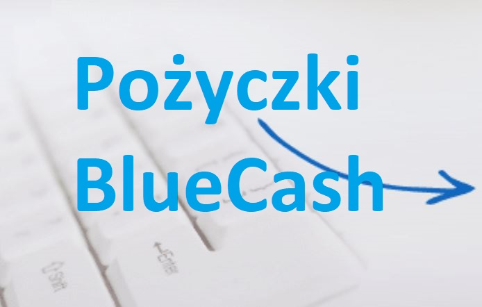 Pożyczki BlueCash / pożyczki Blue Media